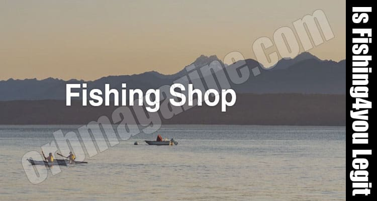 Is Fishing4you Legit (July 2021) Great Read and Review!