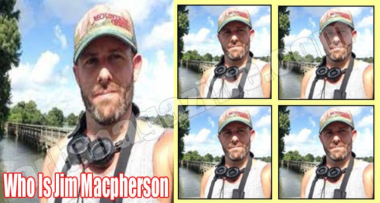 Who Is Jim Macpherson (July) Check The Whole Story Here!